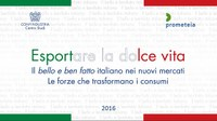 Esportare la dolce vita - Il bello e ben fatto italiano nei nuovi mercati. Le forze che trasformano i consumi