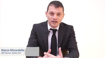 L'esperienza di Fanuc Italia, Marco Ghirardello, Amministratore Delegato – Tecnologie abilitanti: Big data, Analytics, System integration, Interfacce uomo-macchina