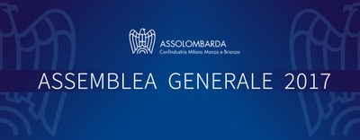 Assemblea Generale Assolombarda Confindustria Milano Monza e Brianza - 12 giugno 2017
