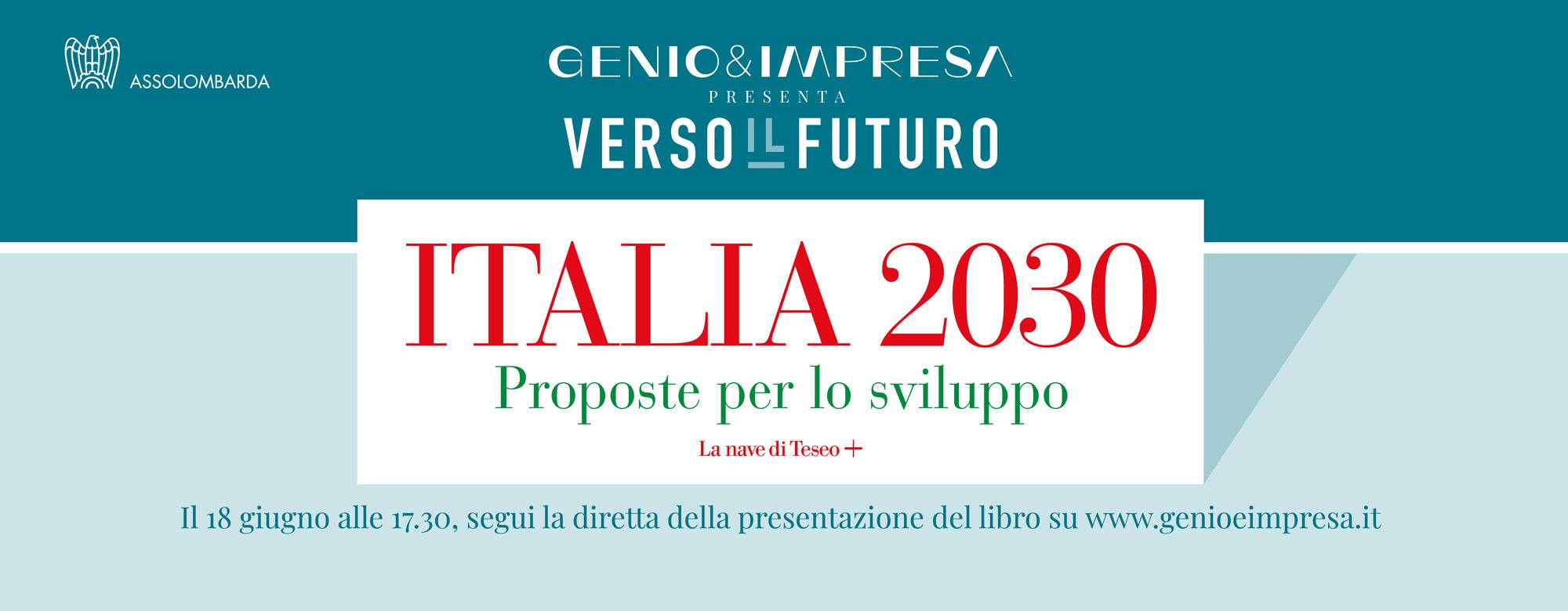 """Presentazione libro """"ITALIA 2030. Proposte per lo sviluppo"""" - 18 giugno, in diretta sul webmagazine Genio&Impresa"""